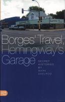 Borges' Travel, Hemingway's Garage