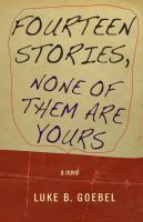 Fourteen Stories, None of Them Are Yours