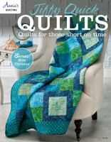 Jiffy quick quilts : quilts for those short on time.