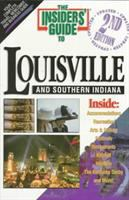 The Insiders' Guide to Louisville and Southern Indiana