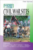 The Insiders' Guide Civil War Sites In The Southern States