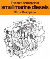 The Care and Repair of Small Marine Diesels