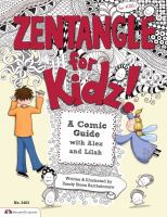 Zentangle for kidz! : a comic guide with Alex and Lilah