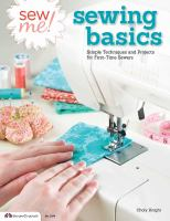 Sew me! sewing basics : simple techniques and projects for first-time sewers