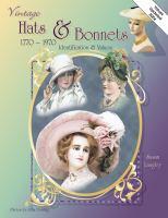 Vintage Hats & Bonnets, 1770-1970
