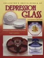 The Collector's Encyclopedia of Depression Glass