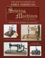 The Encyclopedia of Early American Sewing Machines