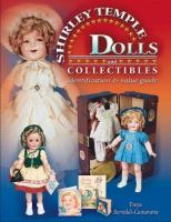 The Complete Guide to Shirley Temple Dolls and Collectibles
