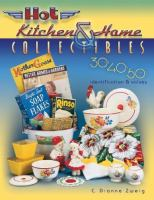Hot Kitchen & Home Collectibles of the 30s, 40s and 50s