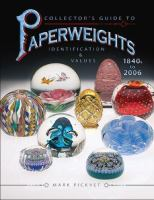 Collector's Guide to Paperweights 1840s to 2006