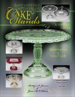 Early American Pattern Glass Cake Stands & Serving Pieces