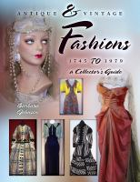 Antique & Vintage Fashions 1745 to 1979