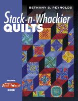 Stack-n-whackier Quilts