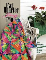 Fat Quarter Frenzy Two