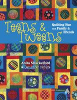 Teens & Tweens Quilting Fun With Family & Friends