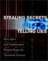 Stealing Secrets, Telling Lies