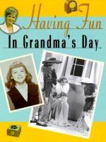 Having Fun in Grandma's Day