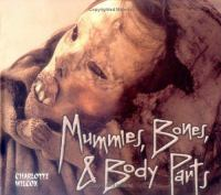 Mummies, Bones & Body Parts