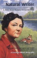 Natural Writer: A Story About Marjorie Kinnan Rawlings (Creative Minds Biography)