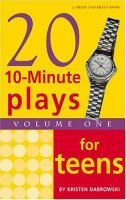 Twenty 10-minute Plays for Teens, Volume 1