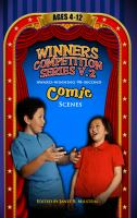 Award-winning 90-second Comic Monologues, Ages 4-12