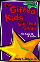 The Gifted Kids' Survival Guide, for Ages 10 & Under