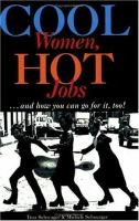 Cool Women, Hot Jobs-- and How You Can Go for It, Too!
