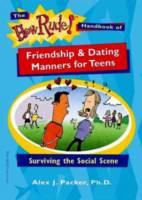 The How Rude! Handbook of Friendship & Dating Manners for Teens