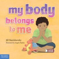 My body belongs to me : a book about body safety