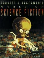 Forrest J. Ackerman's World of Science Fiction