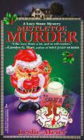 Mistletoe Murder : A Lucy Stone Mystery
