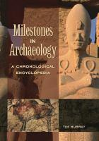 Milestones In Archaeology