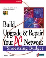 Build, Upgrade & Repair Your PC Network On A Shoestring Budget