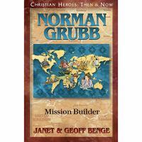 Norman Grubb: Mission Builder