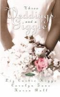 Three Weddings and A Giggle
