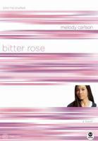 Bitter Rose : Color Me Crushed