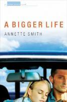 A Bigger Life