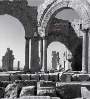 Elegy in Stone : Syria Before War