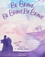 Be Brave, Be Brave, Be Brave