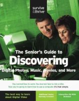 The Seniors Guide to Digital Photos, Music, Movies, and More!