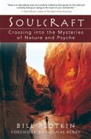 Soulcraft : crossing into the mysteries of nature and psyche