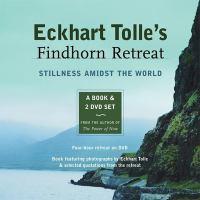 Eckhart Tolle's Findhorn Retreat
