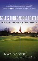 Golf's Three Noble Truths