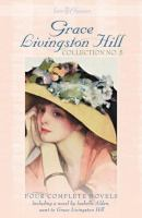 Grace Livingston Hill Collection No. 5