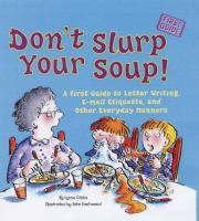 Don't Slurp your Soup!