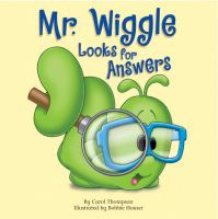 Mr. Wiggle Looks for Answers
