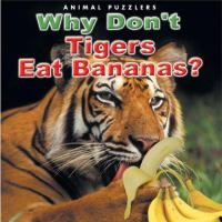 Why Don't Tigers Eat Bananas?