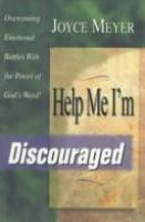 Help Me-- I'm Discouraged!