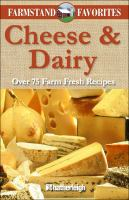 Cheese & Dairy : Over 75 Farm-fresh Recipes