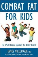 Combat fat for kids : the complete plan for family fitness, nutrition, and health